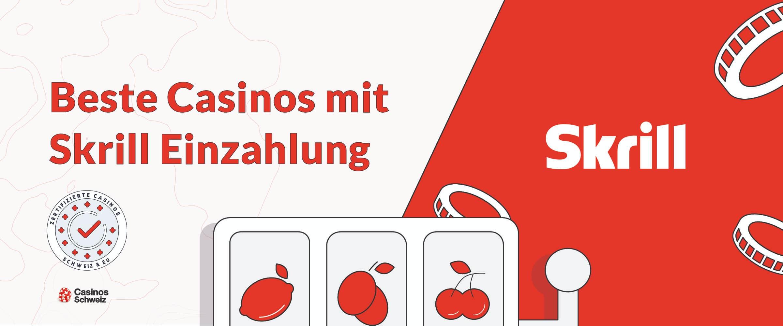 BeBeste Schweizer Casinos mit Skrill
